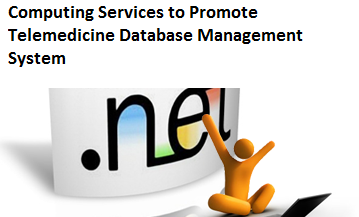 Designing High Performance Web Based Computing Services To Promote Telemedicine Database Management System Dotnet Ieee Project Free Projects For All